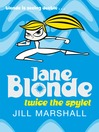 Twice the Spylet (eBook): Jane Blonde Series, Book 3